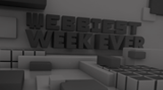 WEBBIEST WEEK